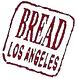 Bread Los Angeles