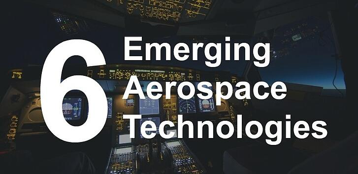 6 Emerging Aerospace Technologies You'll Want to Know.jpg