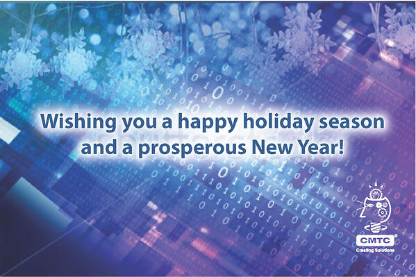 Happy Holidays from CMTC-California number one in manufacturing