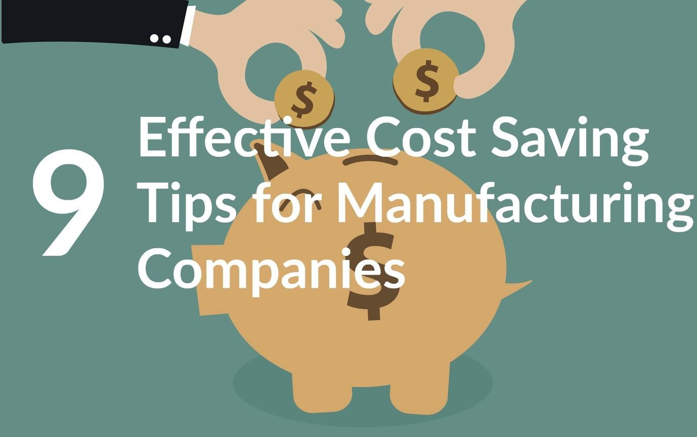 9 Effective Cost Saving Tips for Manufacturing Companies